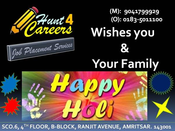 Hunt 4 Careers Wishes you & Your Family  Happy Holi
