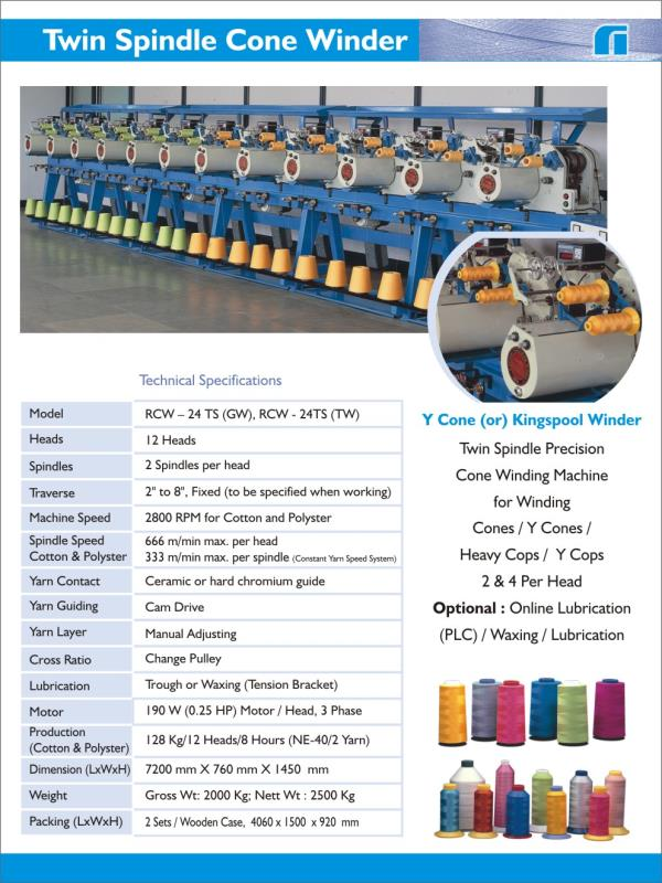 TEXTILE WINDING MACHINE WINDING MACHINE POY YARN WINDING PARALLEL WINDING POST SPINNING WINDERS ASSEMBLY WINDER  CHEESE WINDER  STEP PRECISION  DYE PACKAGE WINDER  REWINDER  JUMBO WINDER  LUBRICATION WINDER    SEWING THREAD WINDERS PRECI THREAD  CONE WINDING MACHINE SPOOL WINDER   Y-CONE WINDER  FULLY AUTOMATIC TUBE WINDER  SEMI AUTOMATIC TUBE WINDER LAKSHMI MACHINES  TUBE WINDER Y COP WINDER  COP BANDING MACHINE    PAPER TUBE MAKING MACHINE  COLOUR CARD WINDER  SHADE CARD WINDER  LENGTH TESTER  LUBRICATION TESTING MACHINE  SKEIN WINDER  BAND FORMING MACHINE  RESHMI WINDER  MANUFACTURERS OF SEWING THREAD WINDERS MANUFACTURERS OF SEWING THREAD WINDING MACHINE EXPORTER OF SEWING THREAD & POST SPINNING WINDERS SELLER OF SEWING THREAD CONE WINDING MACHINE