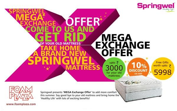 Mattress Exchange Offer  This summer buy a new Springwel Mattress and get Cashback upto Rs 3000 for your old mattress. Also get Discounts and Benefits worth Rs 5998.