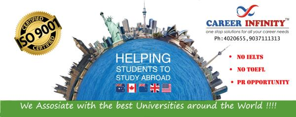 Study Abroad in the cheapest rates possible without compromising in the quality of Education!!! For more details : 0484- 4020655 , 9037111313