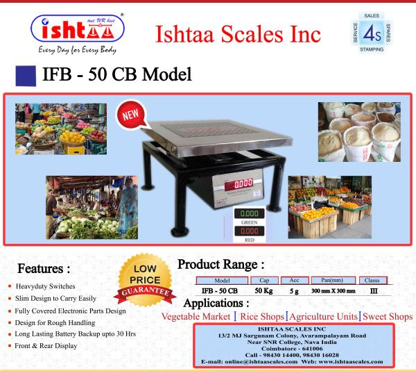 Fast Moving & Best price Weighing Scale  Ishtaa - CB Series  Capacity: 50 Kg, 50/100Kg & 100Kg,   Accuracy : 5g & 10g  Pan Size : 325 x 325 mm ( MS & SS Pan )  Body: METAL  Display: LED 0.56mm ( Red  & Green )    Features Heavy Duty angle Structure with SS / MS Pan Bright LED display Rough Handling Rechargeable Battery Backup Auto Zero Tracking Heavy Duty Switches  #PoultryFarmsWeighing #ChickenWeighing  #MeatShopsWeighing #DairyWeighing #CommercialPurposesWeighing #VegetableWeighing #FruitsWeighing #FieldScaleWeighing #RetailShopWeighing #AgriculturalWeighing #GroceryWeighing #IshtaaWeighing  #AccurateWeighing  #Weighing