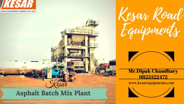 Asphalt Batch Mix Type Hot Mix Plant(Batching Plant) Manufacturer And Supplier In Maharashtra, Karnataka, Etc.  Kesar Road Equipments Manufacturer Of Best Quality Plant In India Asphalt Batch Plant Vs Drum Mix Plant Is Super Quality Material.  www.kesarequipments.com