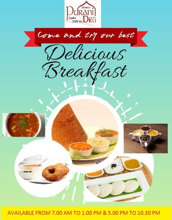 Now Dadu's Purani Dilli also serving delicious spread of South Indian Breakfast !! From 7am to 1 pm !!
