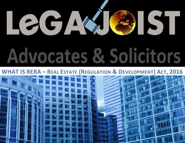 What is RERA - Real Estate (Regulation & Development) Act, 2016 RERA is an Act to undertake consumer protection in real estate matters and speedy redressal of their disputes. This is though, a Central Act, but involves participation of States and UTs. The Act protects the interest of buyers by promoting accountability and transparency on the part of the Developers; and the Act covers the real estate Brokers also. The Act was swiftly passed by both the Houses of Parliament in March 2016, and received Presidential assent within few days thereafter.  In the absence of any Regulator in Reasl Estate Law, this highly booming sector has suffered the most, as significant number of frauds have happened, delays in project completion and so on. Nevertheless, the buyers can now see light at the end of tunnel with the passage of this law.  Builders / Promoters are the mostly Regulated lot under this RERA Law. Restriction is imposed on Advertisement until its contents are correct. Project approvals must be obtained before promoters sell homes. The buyers have right to approach Regulatory Authority within one year for any deficiency in project relating to quality issues in the project. The time limit for complaints in structural defects is Five years. Any such complaint shall be addressed in time bound manner by the promoter, i.e. 30 days of complaint. This issue relating to quality has been a much sought-after remedy, which has finally been addressed in this law. Although, there exists of Sale of Goods Act, 1930; which deals with quality issues in product, but only in moveable goods. Hence, the quality concerns in immoveable properties were completely eliminated from the Sale of Goods Act. Thanks to this RERA law, the buyers can now raise their voice on quality issues.  Registration: the promoters have to register their projects with the Regulatory Authority, for each phase of project. Any portion of land as small as 500 Sq. Meters or more have to be registered, which will be dev