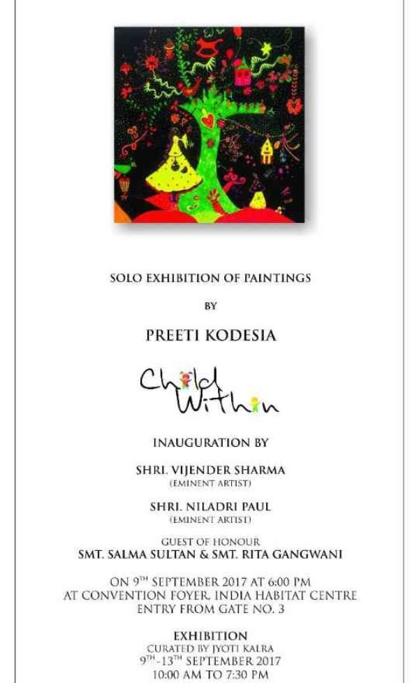 "Solo Exhibition ""Child Within"" by Preeti Kodesia. Come be a part of this journey at the Convention Foyer, India Habitat Center, 9th to 13th September, 10 am to 7:30 pm. See you there.  Regards Jyoti kalra 8860277388"