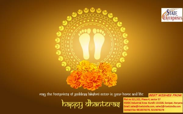 On Dhanteras Festival, May Divine blessings of Goddess Lakshmi Bestow on you bountiful fortune, Happy Dhanteras Wishes!  From- State Enterprises World Class manufacturers of Blind Fasteners
