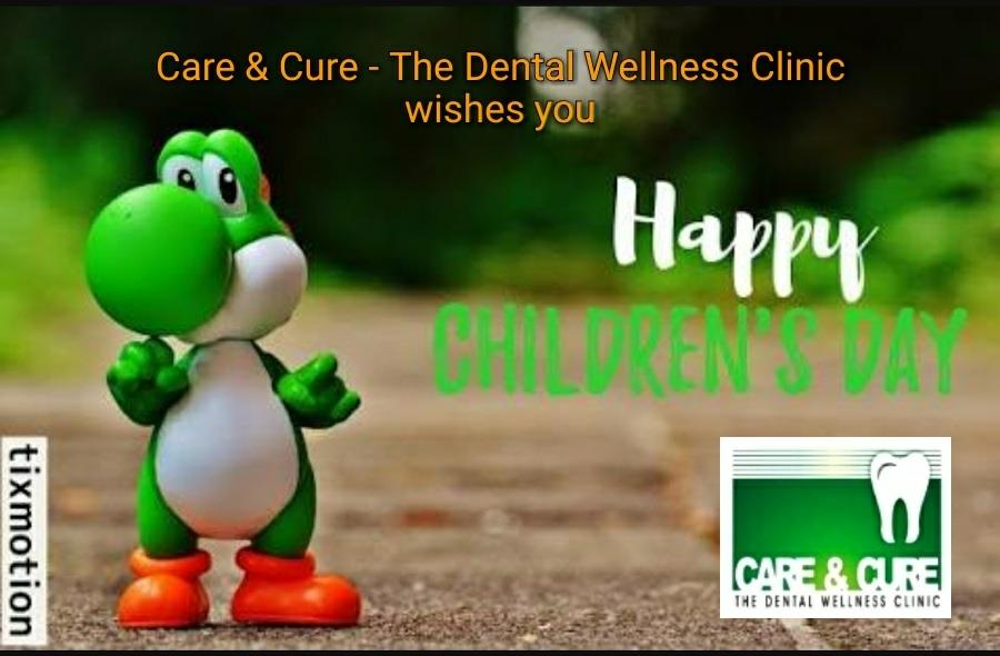 Care and Cure - The Dental Wellness Clinic wishes you all a very Happy Childrens day