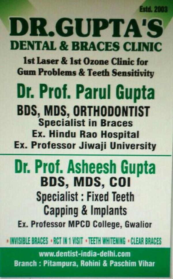 Braces Treatment Clinic in Delhi   Dentist in North Delhi   Orthodontist Clinic in West Delhi - Dr Prof Asheesh Gupta  Get Best Online Consultations with Certified Implantologist, and Orthodontist Doctors, Specialist Doctors in Implants, Painless RCT, Gum or swallow teeth whitening treatment.North Delhi's Best and First Ozone and Laser Dental and Braces Clinic Located in Rohini and Paschim Vihar. Affordable Consultantion Fees and Guaranteed results.Call Today at +919910257800  Best dentist in North Delhi   Top 10 Dentist in Delhi   Top Orthodontist in West Delhi   Teeth Whitening Clinic in West Delhi   Painless RCT Treatment in North Delhi   RCT Treatment Clinic in West Delhi   Dental Implants Clinic in Delhi