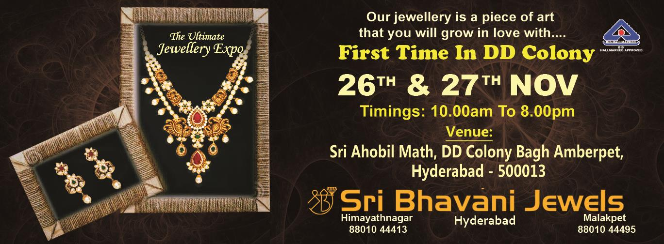 Sri Bhavani Jewels, Showcasing the most fabulous Gold & Diamond Jewellery Collection at Sri Ahobilamath, DD colony, Bagh Amberpet, Hyderabad on dated 26th & 27th November 2017. Sneak & Peak to Win Diamond Ring at lucky draw from 10am to 8pm Team SBj