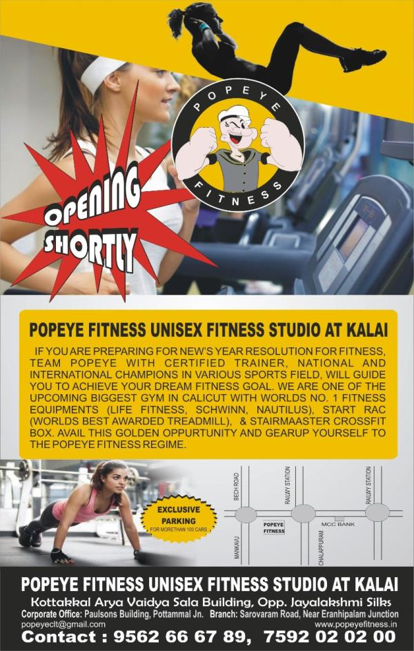 Exclusive and Attractive New Year and Inaugural Offers at Popeye Fitness Studio at Kallai Branch Grab early bird offers and goodies for first 100 customers. For free registration kindly enroll your name, age Contact-9562666789, 7592020200, 7592030300