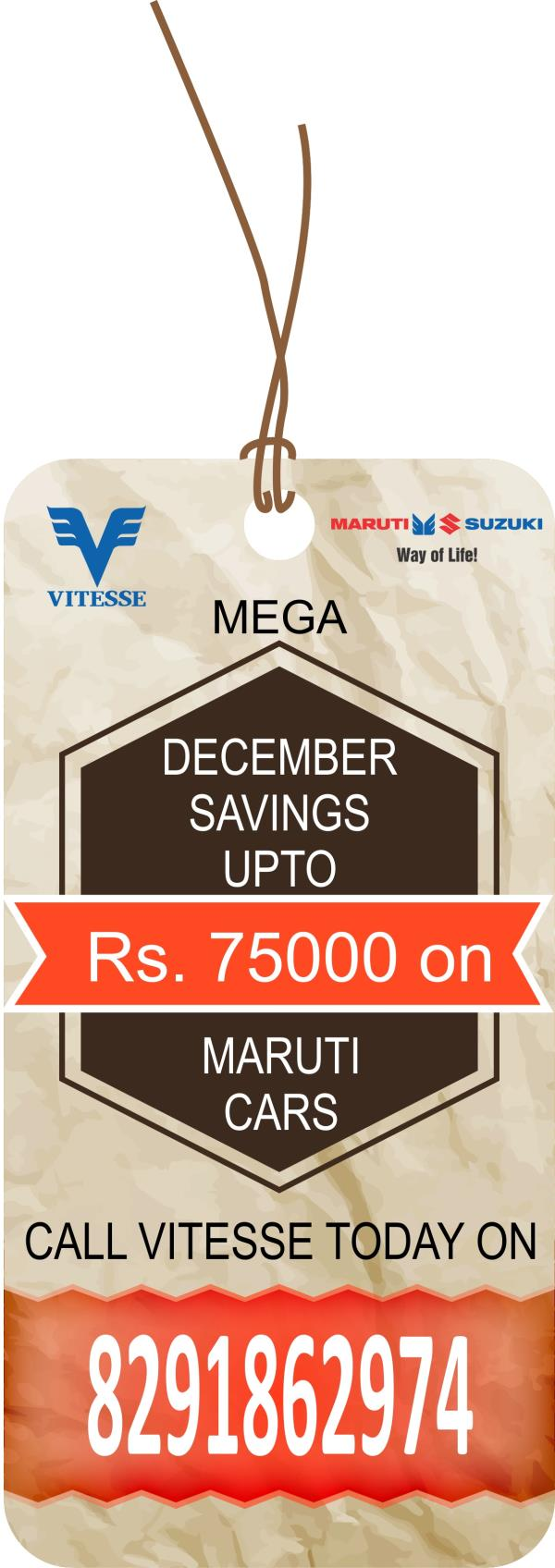 MEGA DECEMBER SAVINGS UPTO RS.75000 ON MARUTI CARS AT VITESSE .PLEASE CALL US ON 8291862974 TODAY. HAPPY TO MEET & ASSIST. T& C APPLY