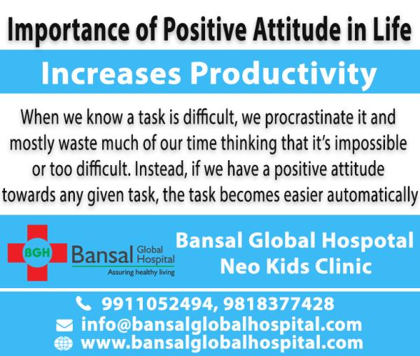 Importance of Positive Attitude in Life  Bansal Global Hospital Read More : https://bansalglobalhospital.com/importance-positive-attitude-life/