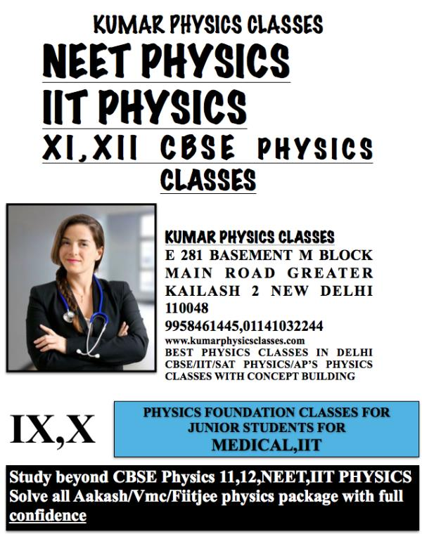 NEET PHYSICS IIT PHYSICS XI, XII CBSE PHYSICS CLASSES  - by Kumar Physics Classes Target 100 %  ☎ +91-9958461445, Delhi