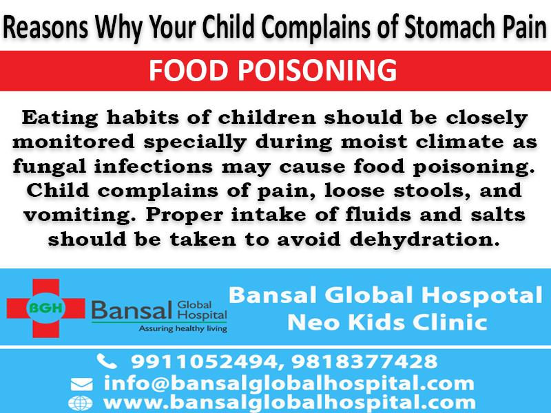 Reasons Why Your Child Complains of Stomach Pain  To raise your growing children can be a mess sometimes. As they are picky eaters, it's difficult to feed them the right nutrients. And then on spite of all the care they end up getting sick. Stomach pain is one of the most common complaints in growing children. Due to poor eating habits like not chewing food properly or eating junk food, kids do suffer from indigestion but sometimes the problem may get severe. Here are some common stomach ailments children suffer from, which need immediate attention of a child specialist.  Bansal Global Hospital Read More : https://bansalglobalhospital.com/5-reasons-child-complains-stomach-pain-2/