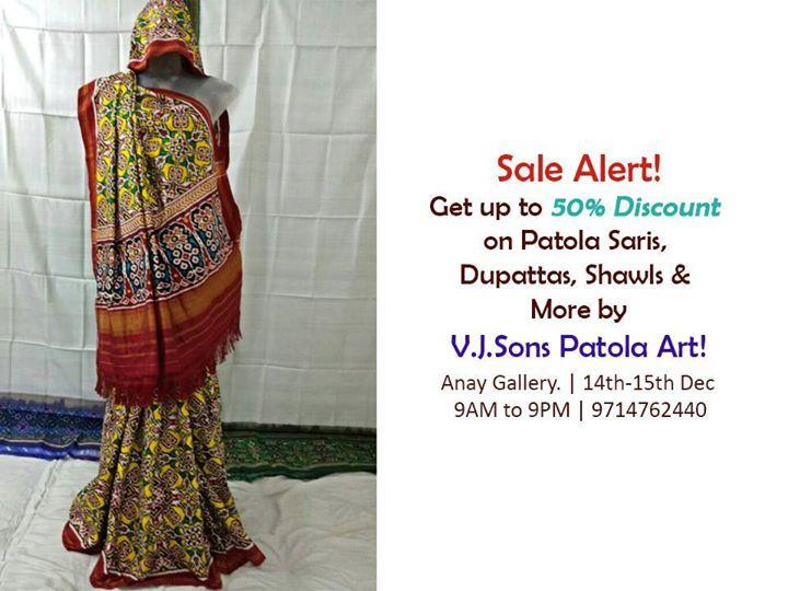 Opportunities may, but such Sales never come twice! Get going ladies! Get upto 50% Discount on Patola Saris, and Dupattas and all other mesmerising wedding fashion by V.J.Sons Patola Art from Rajkot! Hurry up the Sale cum Exhibition starts today!  Anay Gallery, Prahladnagar | 14th - 15th Dec | 9AM to 9PM | 9714762440  The similarity of exhaustive range of products that V.J.SONS PATOLA ART is here with, is mesmerizing designs! The collection comprises of the famous, real Silk Patola Sarees, Patola Dupattas, Stoll Dupattas, Patola Shawls, Dress Materials, Chaniya Cholis and a lot more!  Get Going, be the first and get the best from this enthralling designs by V.J.Sons Patola Art from Rajkot!  Address- Pushpak Center, Opp. Prahladnagar Garden, Anandnagar Rd, Prahladnagar. Date- 14th-15th December, 2017 Time- 9AM to 9PM Call- 9714762440
