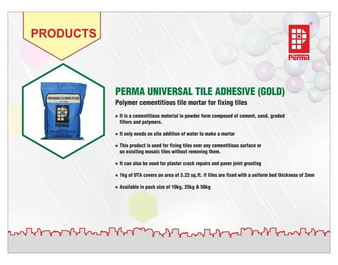 Perma Constructions Chemicals are offering high-end quality Tile Grout Powder which is used for tile grouting works and tile fixing application. This Tile Fixing Adhesive is an cementitious powder form material, Perma Universal Tile Adhesive only needs on site admix of water to make a paste. Apply this paste on tiles for fixing over any cementitious surface or on mosaic and tiles without removing them. This product is also effective in Tile Fixing Adhesives on difficult surfaces. Perma adhesive is made of quality material that gives long term stability of tiles without any crack. Primary Uses : Perma Universal Tile Adhesive Gold is commonly used for For plaster crack repairs Fixing glazed Vitreous tiles Ceramic Terracotta Tile Adhesive It is used for tiling on difficult vertical cementitious surfaces Marble and granite tiles on cementitious surface On existing mosaic or ceramic floor tiles without removing them or hacking them Paver joint grouting The weight of the tile is more than the normal ones You can get information on our website www.permaindai.biz and www.permaindia.com about our all Construction Chemicals Products.