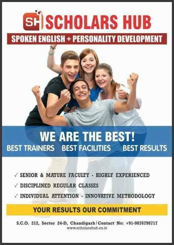 The English language is nobody's special property. It is the property of the imagination: it is the property of the language itself.   Derek Walcott,   Keeping the same view in mind, we at Scholars Hub( sector 24D, chandigarh) provide one of the best coaching to students for ENGLISH language. Our teachers are well trained and supportive to the needs of every student.  The various courses given are:  Full course( Grammar and Literature) to students at : secondary(classes 8-10) and  senior secondary(classes +1 and +2).  Spoken English with Grammar(optional).