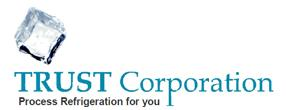 Warmth in Relationship With Reliable Support.  TRUST CORPORATION Process Refrigeration For You.