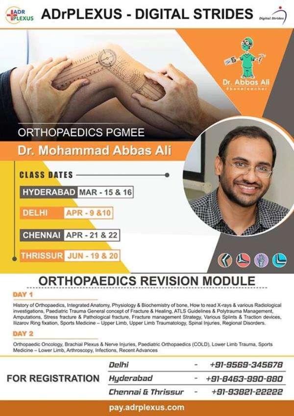 ADrPlexus Digital Strides Pvt. Ltd Launches Dr Abbas Orthopedic PGMEE Revision Lectures @ Chennai , Delhi , Hyderabad & Thrisur For Registration : http://pay.adrplexus.com/product/drabbas/ For Details : Chennai : 93821-22222 , Hyderabad : 8463-990-880 , Thrisur : 95678-55111 & Delhi : 9953331197