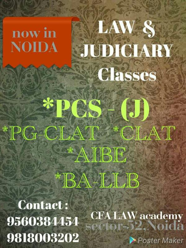 CLAT Exams Classes available near Noida   CFA academy is one of the focused Coaching Institute in Noida - Delhi NCR for various disciplines..   In Law N Judiciary Section  We deliver classes for  PCS (J) : Pre & Mains  BA - LLB Regular Course  BA - LLB Crash Course CLAT Exams   AIB Exams   for the further queries or information  Contact CFA LAW academy