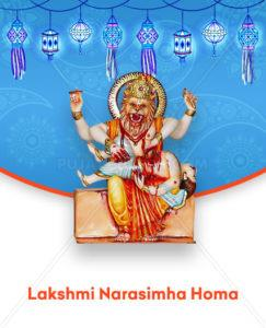 Lakshmi Narasimha Homam  Lakshmi Narasimha Homam is performed to ensure financial stability and to overall all obstacles in life. is performed to ensure financial stability and to overall all obstacles in life. A person having legal issue can do this Homa to get positive outcome.  For more details click on <a title=