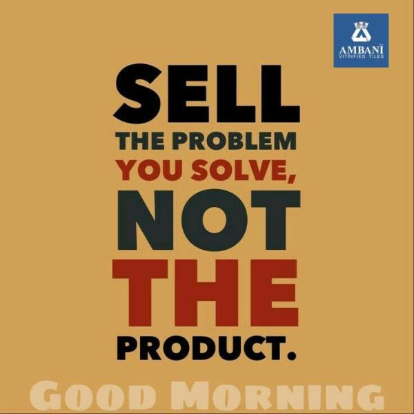Sell the Problem you
