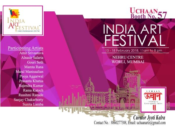 ALL ARE INVITED FOR MOST PRESTIGIOUS ART SHOW INDIA ART FESTIVAL FROM 15 TO 18 2018. PLS DO COME AT UCHAAN BOOTH 57 NEHRU CENTER, WORLI, MUMBAI