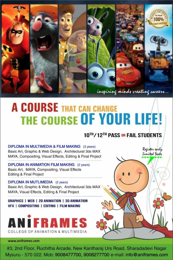 The Best Animation and Multimedia courses offered in Mysore which are totally career oriented. These Diploma in animation courses give you an in-depth knowledge of various segments in the multimedia spectrum covering subjects like Basic Art, Art for animation, 2D animation, Graphic Design, Web Design, Architectural Visualisation - interior design using 3DS Max, 3D animation using Maya, VFX, Compositing, editing and Film Making.  Join the Aniframes Diploma in Animation Film Making and secure your careers.