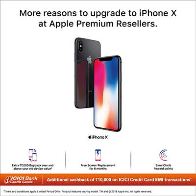 """More reasons to upgrade to iPhone X at Apple Premium Resellers. Additional cashback of ₹10,000 on ICICI Credit Card EMI transactions* Additional cashback valid over and above the best available price at the store. * Terms and conditions apply. Additional cashback offer of Rs 10,000 is valid at select stores on all EMI transactions made under Brand EMI on Pine Labs terminals using ICICI Bank Credit Cards. This cashback is only applicable on exchange transactions done under this offer. ICICI Bank cashback shall be credited on or before 90 business days from the date of transaction on a best effort basis to all open and active card members only. For detailed terms and conditions, log on to www.indiaistore.com. Limited period offer and may be revised and withdrawn without prior notice. # Exchange value available on iPhone 6s, iPhone 6s Plus, iPhone 7, iPhone 7 Plus, iPhone 8, iPhone 8 Plus and select Android devices in working condition with normal signs of usage, without any physical damage, and with all accessories. For eligible device list please see table below. Limited period offer and may be revised and withdrawn without prior notice. Actual exchange value will vary basis make, model and assessment of your old device that meet the following criteria Device should switch on and be in working condition. Device should boot to home screen Screen should be intact with no cracks, lines, heavy scratches, discoloration and blemishes and touch should be working properly The device should have all accessories (deductions will be applicable for missing accessories) The device could have normal signs of usage but no noticeable dents or cracks on the body or any components missing The device should not have iCloud / """"Find my iPad"""" enabled Model Exchange Price# iPhone 6s 16GB 20000 iPhone 6s Plus 16GB 20300 iPhone 6s 32GB 21400 iPhone 6s 64GB 22300 iPhone 6S Plus 32GB 23200 iPhone 6s Plus 64GB 24600 iPhone 6s 128GB 26200 iPhone 6s Plus 128GB 27500 iPhone 7 32GB 27500 iPhone 7 1"""