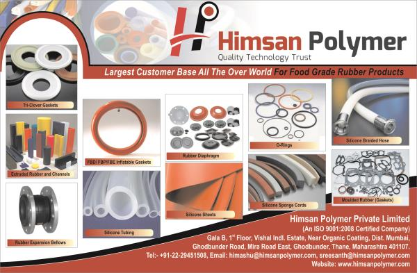 Himsan Polymer has a vision to become a leading organization in manufacturing specialized rubber products catering to Medical Sector, Automobile Sector, consumer durable industries and allied sectors.  The company is known for manufacturing components from Viton, Silicon, Neoprene, Nitrile, EPDM, Poly Urethane, Natural rubber, etc.  The company has state of the art Manufacturing and Testing facilities.  Our Extruded products include Silicon Transparent tubes, pipes, sleeves & Tubes with minimum I.D. of 0.3mm, Hoses with / without braiding, channels Cord of 1mm and above, Gaskets etc.  Our Extruded Silicone gaskets are widely used in door sealings, LED & Electrical panel sealing and other packing purposes.  Our all clients are SMEs, whom we like to refer to as 'Emerging Corporates', mostly in the annual turnover range of Rs.50-200 cr. All these clients are entrepreneur-founded companies who have grown to their present size mainly on the basis of individual capabilities of their founders. Now these companies are at the crossroads, where they are facing the challenge of transforming themselves into process driven professionally managed companies.  Molded components manufactured are 'O' rings, Grommets, Washers, Bushes, Plugs, Gaskets etc. The company is well equipped with in house test facilities to monitor quality during manufacturing.  Company aims to provide on time, quality products to the customers and use knowledge of their well experienced Engineers and professionals, to enhance customer satisfaction on continual basis.   To give confidence to their customers and to widen customer base, the Company has decided to obtain ISO 9001:2015 Quality Management System Certification.   Emails us for detailed PDF Catlogue info@himsanpolymer.com Whatsapp:- +91-7738363930  More details in www.himsanpolymer.com