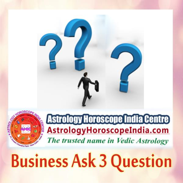 ght Place Delhi India:If the success is still a far-off reality in your business, we will help you sort out this with our Business: Ask 3 Questions. You will be provided detailed guidance in response to your questions. Horoscope predictions leading to accurate analysis of your business will be conducted. Reliable solution will be provided.  Get it Now. http://astrologyhoroscopeindia.com/business-ask-3-questions-detailed-guidance/p79#BusinessHoroscope