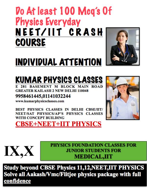 Study physics regularly after your chemistry exam don't wait for a miracle to happen just do all the mcq's by understanding by Aakash and Allan Kota package if any problem contact Kumar physics classes, best physics classes in Delhi physics - by Kumar Physics Classes Target 100 %  ☎ +91-9958461445, Delhi