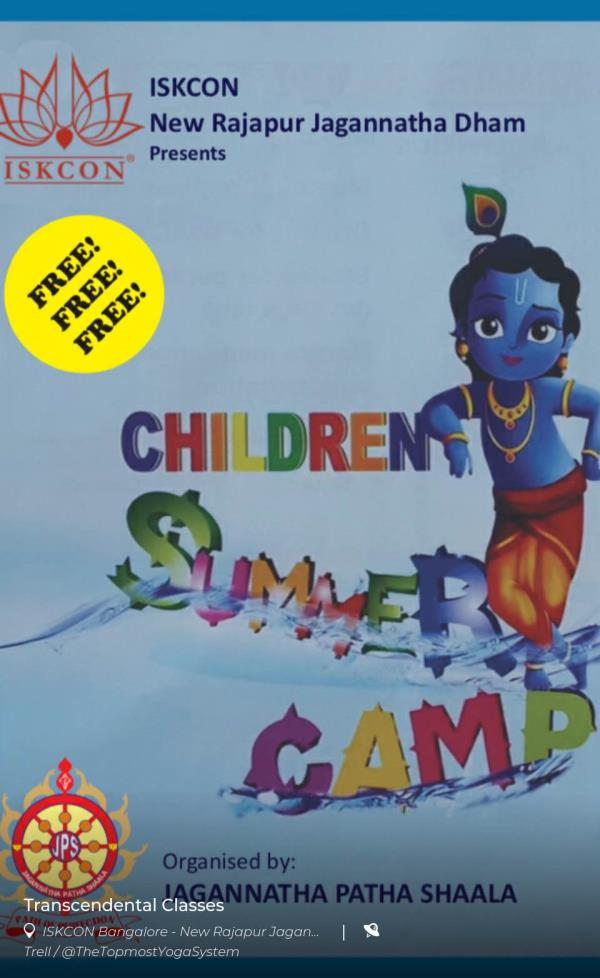 Greetings from ISKCON, Byadarahalli, Magadi Road. We are happy to announce that we conducting FREE SUMMER CAMP for children during the month of April 2018. Sessions will be conducted in morning(10am to 1pm) as well as afteronoon(2pm to 5pm) from 2nd to 13th April 2018 and from 16th to 27th April 2018.  Children will learn: Music for restless mind Dramas for confidence  Stories for personality development  Mantra meditation for concentration  Arts & Crafts  Also have fun playing a variety of games. For more details, please contact +91 9008 222 776. Hurry up! Limited Seats, First come First Serve basis.