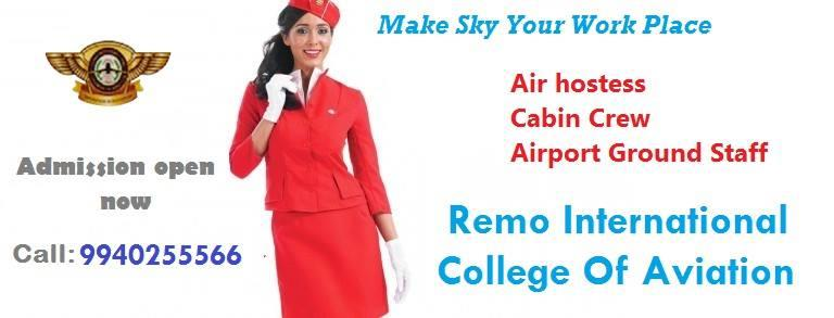 Air Hostess Training in Chennai Remo International College Of  Aviation provides training programs pertaining to personality development, crisis management, flight steward training course and air hostess training course as part of their curriculum. Students who have successfully completed 10+2 can apply for this course.