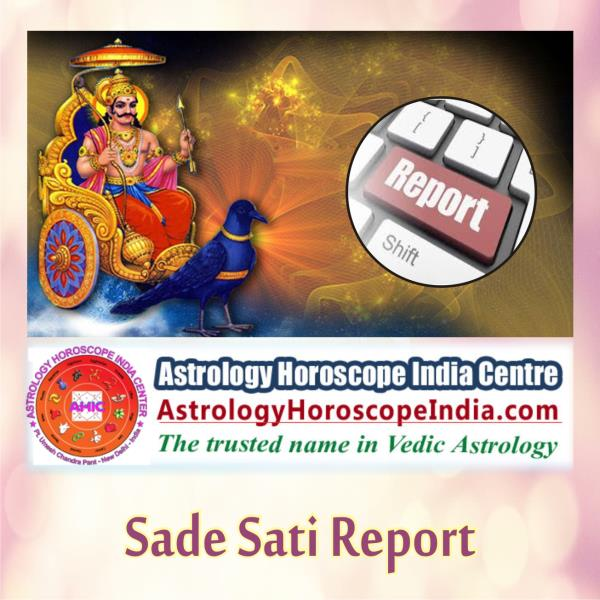 nt Vihar Delhi India:Sade sati report is useful astro report that contains detailed analysis of your kundali and remedial measures for helping you to get along with your situations positively. Prepared by renowned astrologer, this is a comprehensive astro report. Get it now: http://astrologyhoroscopeindia.com/sadesati-report/p9#Astrology