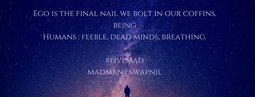 Ego is the final nai