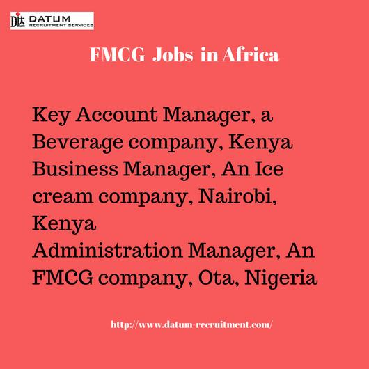 Datum Recruitment Services are one of the leading FMCG recruitment agencies in  Africa.  As an FMCG employment agency and FMCG headhunters, we can provide FMCG executive search services in Africa for a wide variety of roles due to our a large database of highly skilled candidates.  As a FMCG placement agency FMCG recruiters, we hire middle and senior management executives for leading FMCG employers in Africa, Asia, Oceania & APAC.     Looking for a job in the field of FMCG (Fast-Moving Consumer Goods)? Contact us on http://www.datum-recruitment.com/
