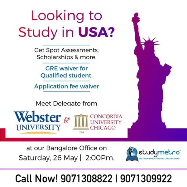 Looking to Study in USA? Meet Delegate from Webster University & Concordia University Chicago at our Bangalore Office on Sat 26/05 @ 2Pm. Get Spot Assessments, scholarships & more. Call 9071308822/9071309922 now!