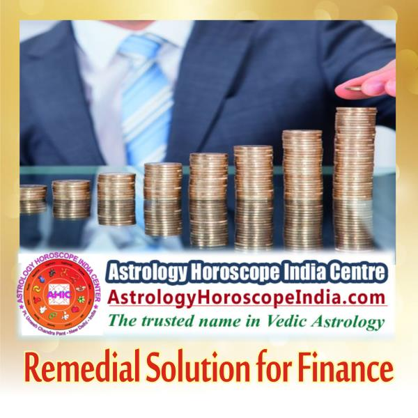 lhi:Get the detailed guidance through personal or online consultation to our astrologer at Astrology Horoscope India Center. We assure of getting the most accurate remedial solution for your financial disparity. The solution provided stands in your good stead. Get it now: http://astrologyhoroscopeindia.com/remedial-solution-for-finance-detailed-guidance/p70#FinanceAstrology