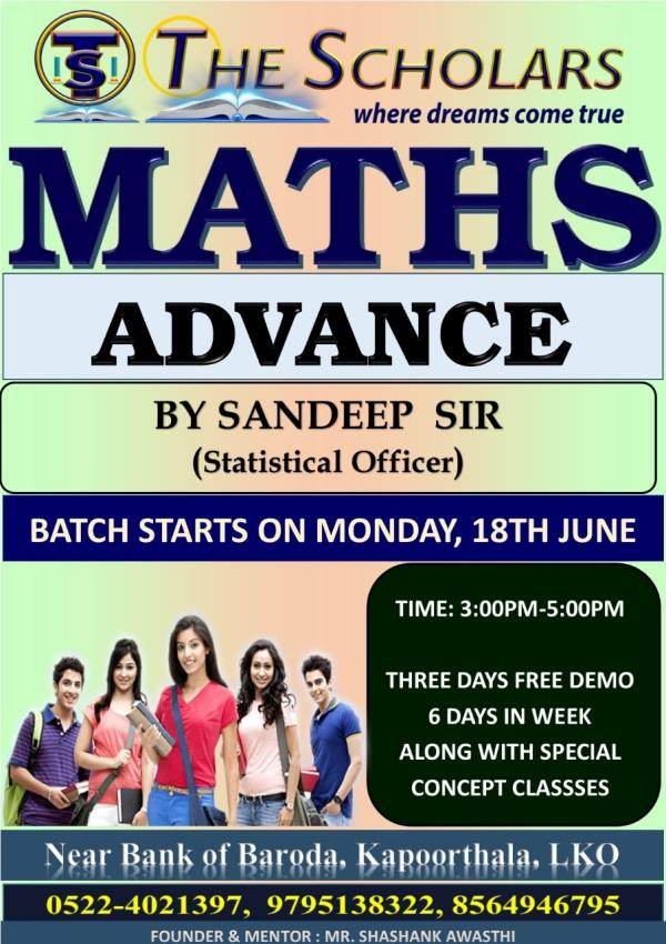 Advance Maths by Mr Sandeep Maurya(Statistical Officer)  New batch starts on Monday, 18th June 2018. Get Enrolled Now.. Hurry!!!! Seats limited.. For more details Contact 9795138322