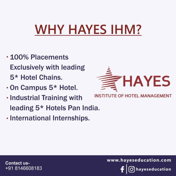 Why Hayes IHM , 100% placement exclusively with leading five star hotels. On campus 5 star hotel, industrial training with leading five star hotels . International Internships . Ihm chandigarh panchkula