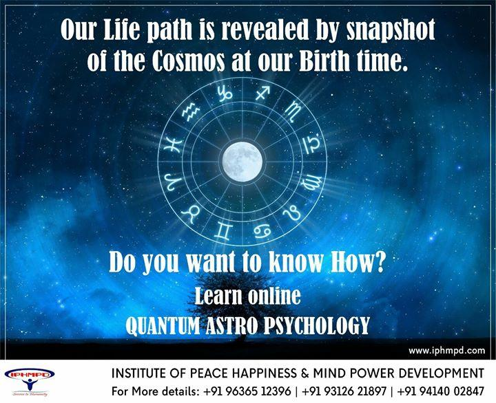 Our life path is revealed by snapshot of the Cosmos at our birth time. Do you want to know how ? Then learn Quantum Astro Psychology . Training of 4 th batch of 3 month online Training of Quantum Astro Psychology is starting from 2 nd July. Energy Exchange :  Rs 8150 Institute of Peace, Happiness and Mind Power Development , Jaipur  ICICI Bank TPS,  Mansarovar, Jaipur Branch Current Account  Account number - 678505600303  RTGS/NEFT IFS Code: ICIC0006785. For more info visit us at http://iphmpd.com/Our-life-path-is-revealed-by-snapshot-of-the-Cosmos-at-our-birth-time-Do-you-want-to-know-how-Then-learn-Quantum-Astro-P/b598?utm_source=facebookpage