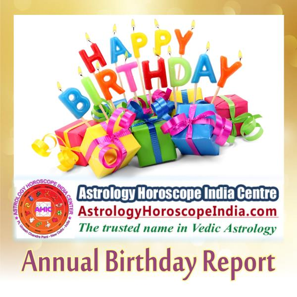 i:The annual birthday report is a comprehensive detail of everything necessary about your career, job, personal life, and financial conditions. Get the best analysis of your situational condition; know remedial measure of your problems, and comprehensive solutions to ease out your situations. Get it now: http://astrologyhoroscopeindia.com/varshphal-report-annual-birthday-report/p3#Varshphal