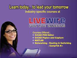 LIVEWIRE Can be a Systematic Skill Development Program of offering courses in every semester, value added program and training on specific technology, and project & soft skills training based college's requirements.  LIVEWIRE cater to the skill requirements of industries in the areas of IT Infrastructure Management, Electronic Design Automation. For more information contact Mr Sagar Deogirkar Contact us on : 7709274879 Email : sagardeogirkar@gmail.com
