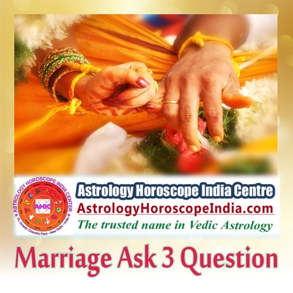 n South Delhi:Detailed guidance about your marriage provided by astrologer at Astrology Horoscope India Center can lead to better understanding of your marital life. Solution provided in this context will stand in your stand, helping you resolve marital problems for good. Choose any three questions and find their answers to your satisfaction. Get it now:  http://astrologyhoroscopeindia.com/marriage-ask-3-questions-detailed-guidance/p81#MarriagePrediction