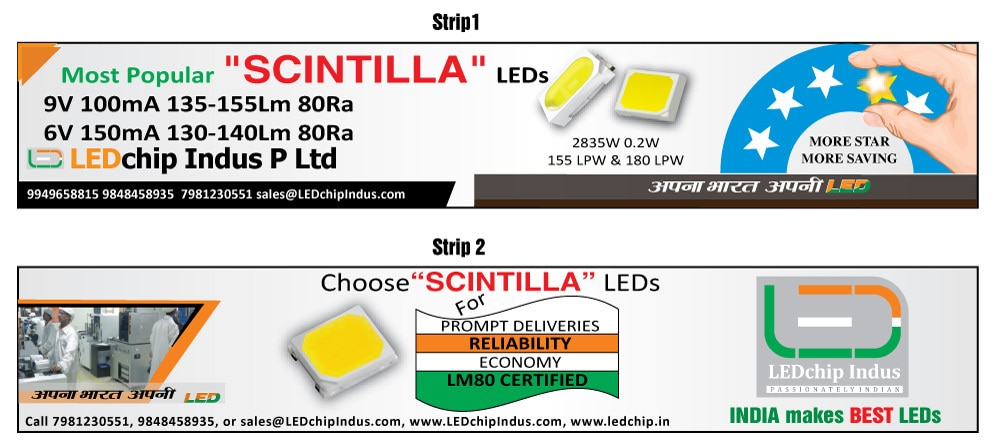 LEDchip Indus Produce Most popular SCINTILLA LEDs 9V 100mA 135-155Lm6V 150mA 130-140Lm 2835W 0.2W 155LPW & 180LPWCHOOSE SCINTILLA LEDs for PROMPT DELIVERIES, RELIABILITY, ECONOMY & LM80 CERTIFIED.7981230551 9848458935 kwalitypolywa@gmail.com