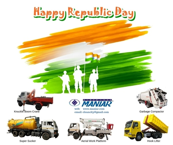 Maniar manufacturer of Solid Waste Handling Equipment, Liquid Waste Handling Equipment, Aerial Work Platforms and Cranes wishes you Happy Republic Day.Our Product range are as followsHigh Pressure Jetting Machine, Suction Machine, Super Sucker, Recycler, Desilting Machine, Nalah Cleaning Machine / Road Side Open Drain Ditch Cleaning Machine, Refuse Compactor / Garbage Compactor, Hook Lifter, Skip Lifter, Hydraulic Access Platform / Sky lift / Man Lift / Boom Lift / Knuckle Boom Crane / Straight Boom Crane.
