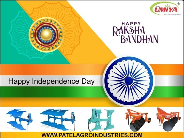 Wish you ..Happy Raksha Bandhan .One of the deepest and noblest of human emotions ……..The Bond of Love between a brother and a sister …..Happy independence Day Thanks Patel agro industries