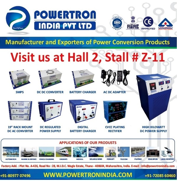 Dear Sir/Madam, Hoping for your presence in the event.From, POWERTRON INDIA PVT LTDMOB : +91-8097707496 | +91-8108838226 | +91-7208560460E-mail : info@powertronindia.comWeb : WWW.POWERTRONINDIA.COMMFG. OF : SMPS | DC DC CONVERTER | BATTERY CHARGER | DC AC CONVERTER | PLATING RECTIFIER