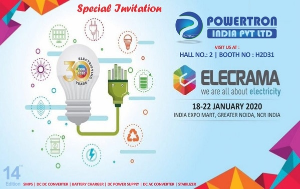 Dear Sir/Madam, It Is An Honor To Be Given The Privilege To Invite You For ELECRAMA 2020 Which Will Be Held At Greater Noida From 18 TO 22 Jan, 2020. Kindly Visit Us On Hall No 2 & Booth No H2D31. Hoping For Your Presence In The Event.POWERTRON INDIA PVT LTDFor more detail please visit us at :-http://www.powertron.inhttp://www.powertronindia.comhttp://www.powertronsmps.co.inMOB :- +91-80977 07496 | +91-72085 60460PRODUCT RANGE : SMPS | DC DC CONVERTER | BATTERY CHARGER | DC POWER SUPPLY | DC AC CONVERTER | PLATING RECTIFIER | STABILIZER | ADAPTER